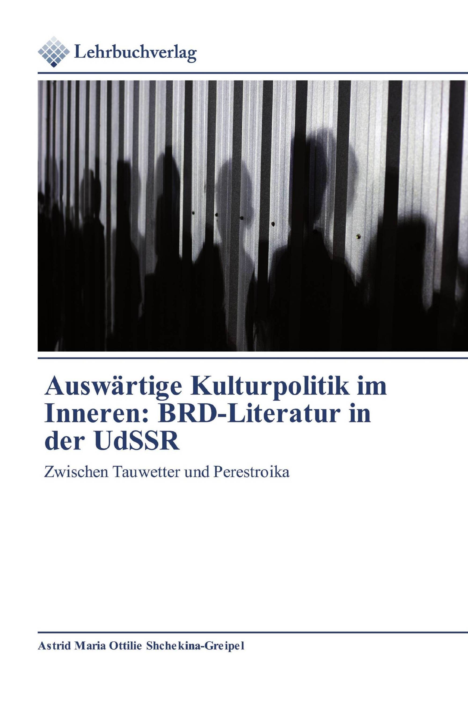 Auswärtige Kulturpolitik im Inneren: BRD-Literatur in der UdSSR