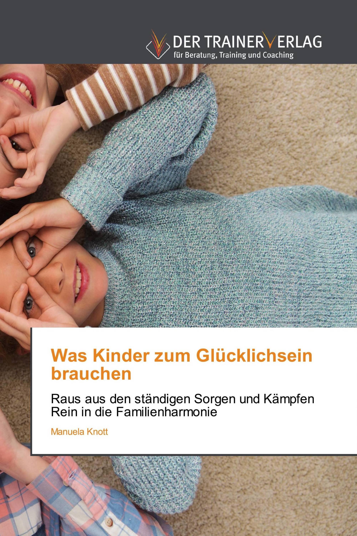 Was Kinder zum Glücklichsein brauchen