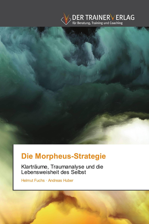 Die Morpheus-Strategie