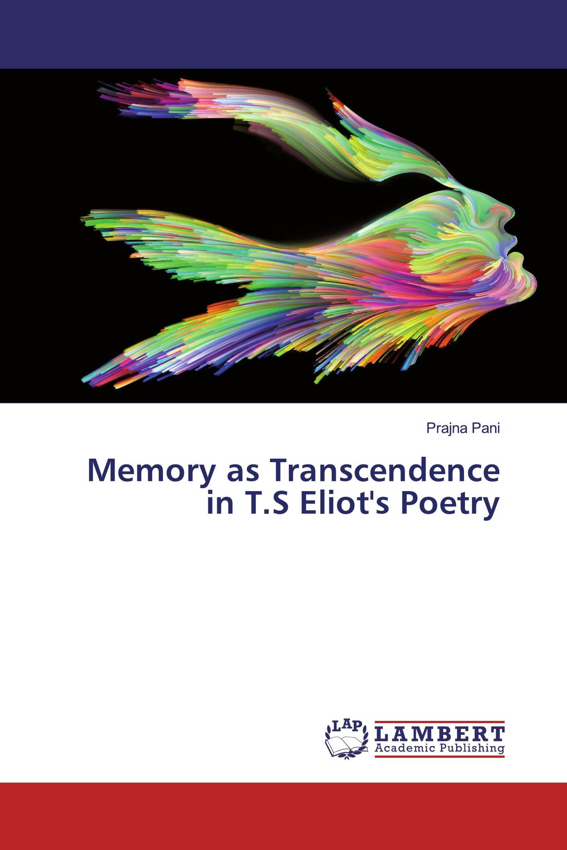 Memory as Transcendence in T.S Eliot's Poetry
