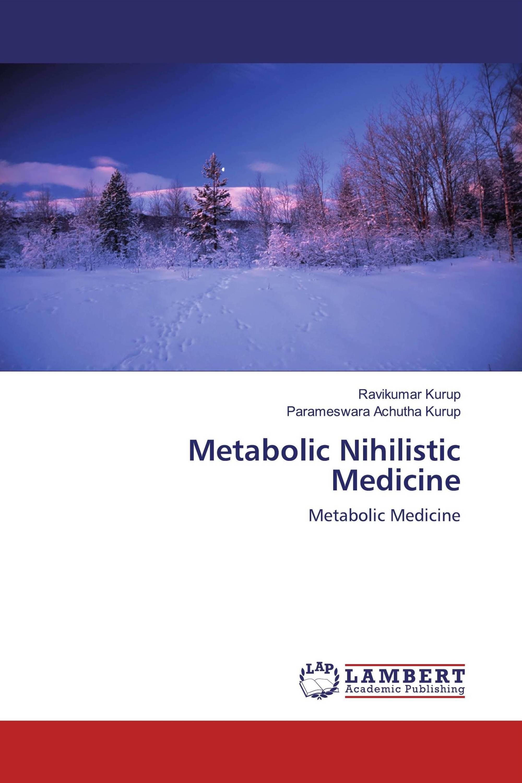 Metabolic Nihilistic Medicine