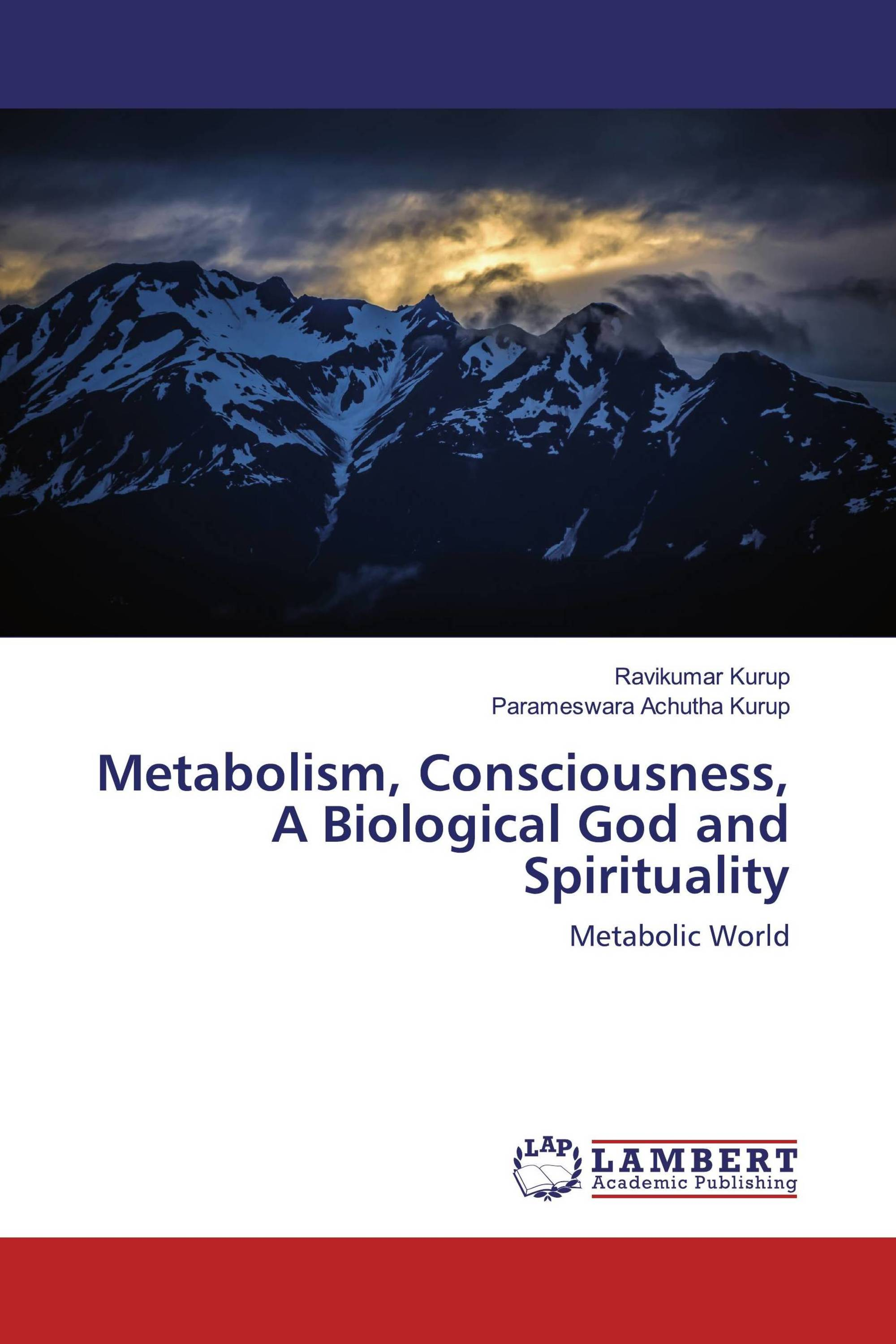 Metabolism, Consciousness, A Biological God and Spirituality