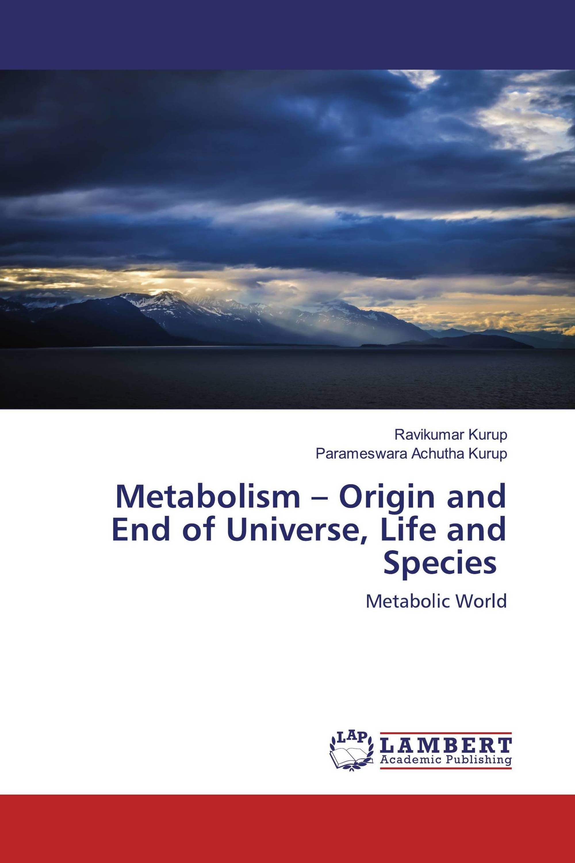 Metabolism – Origin and End of Universe, Life and Species