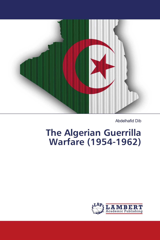 The Algerian Guerrilla Warfare (1954-1962)