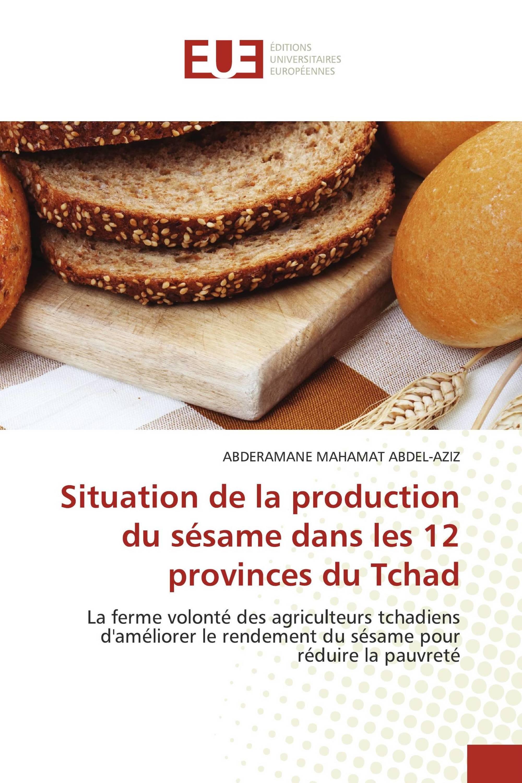 Situation de la production du sésame dans les 12 provinces du Tchad