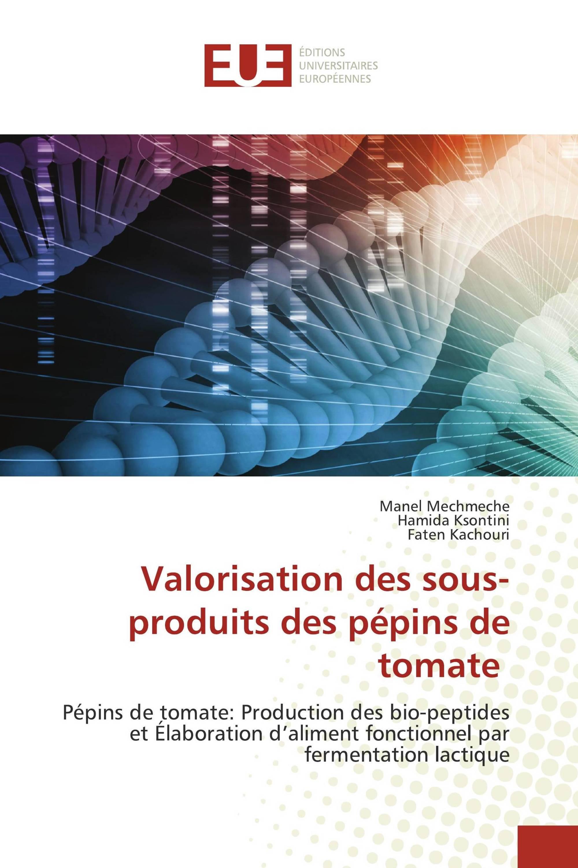 Valorisation des sous-produits des pépins de tomate