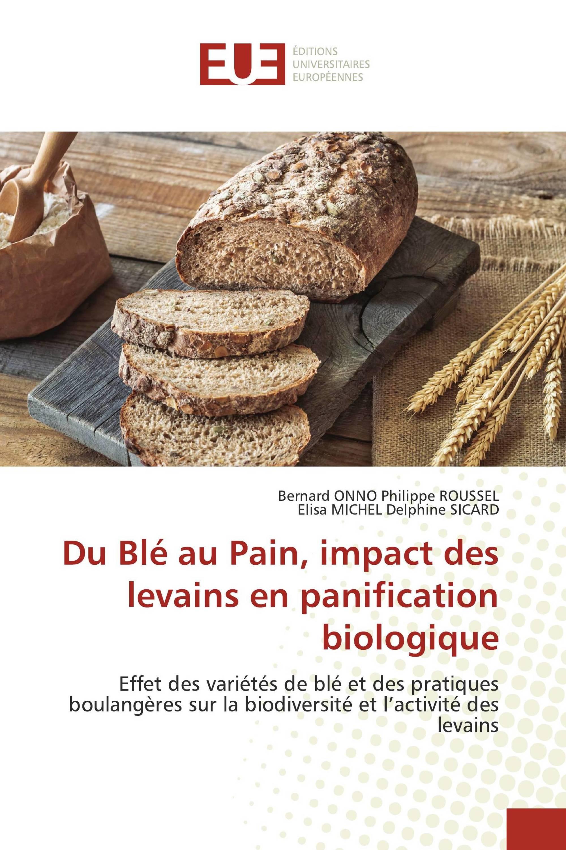 Du Blé au Pain, impact des levains en panification biologique