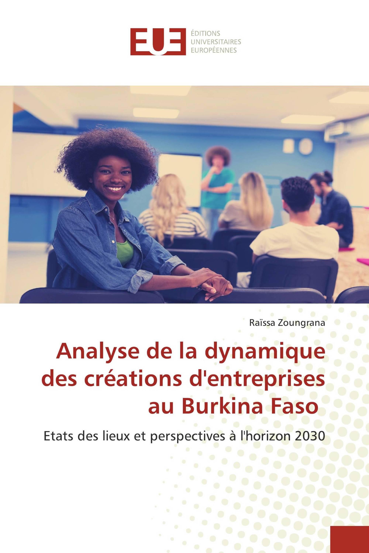 Analyse de la dynamique des créations d'entreprises au Burkina Faso