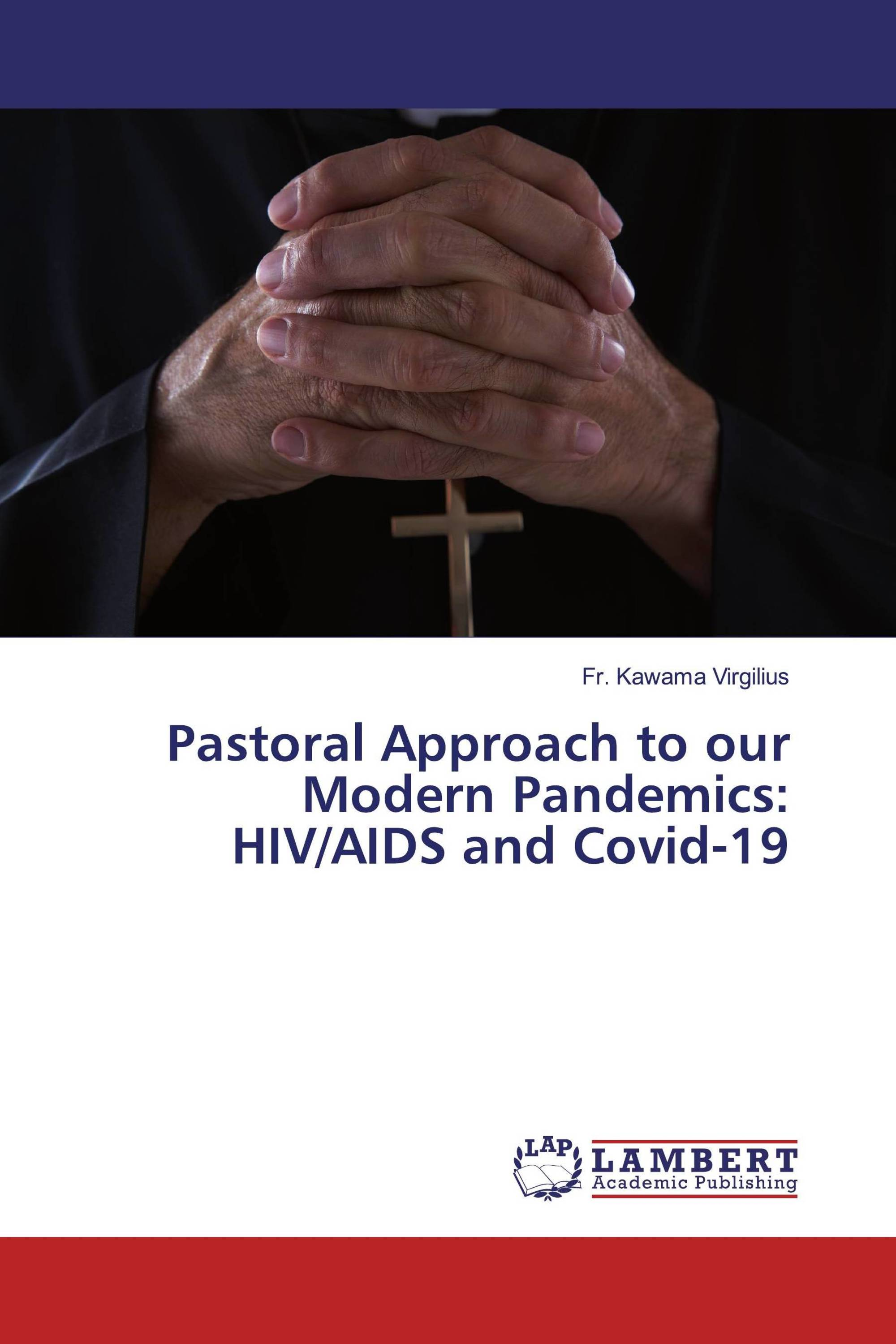 Pastoral Approach to our Modern Pandemics: HIV/AIDS and Covid-19