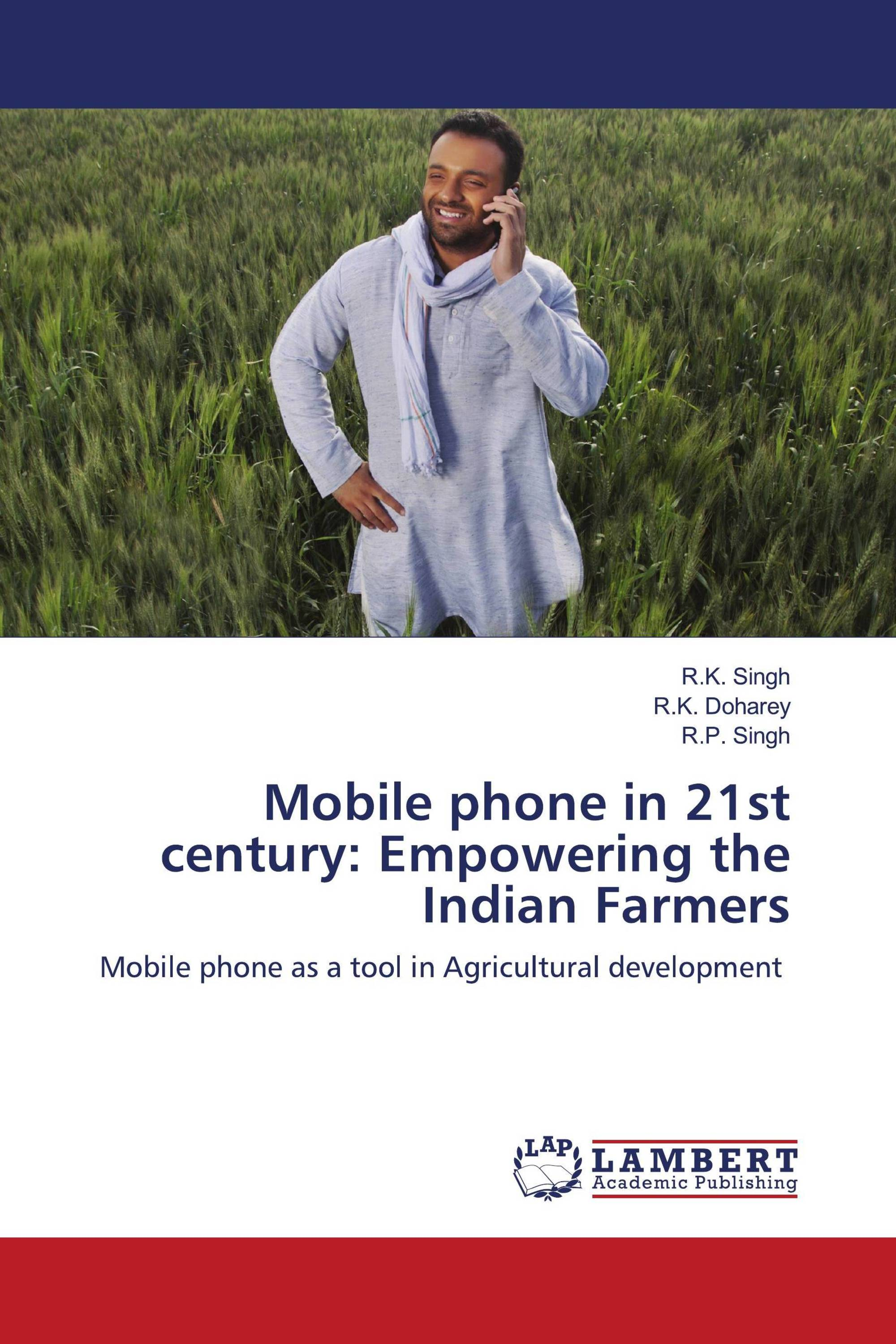 Mobile phone in 21st century: Empowering the Indian Farmers