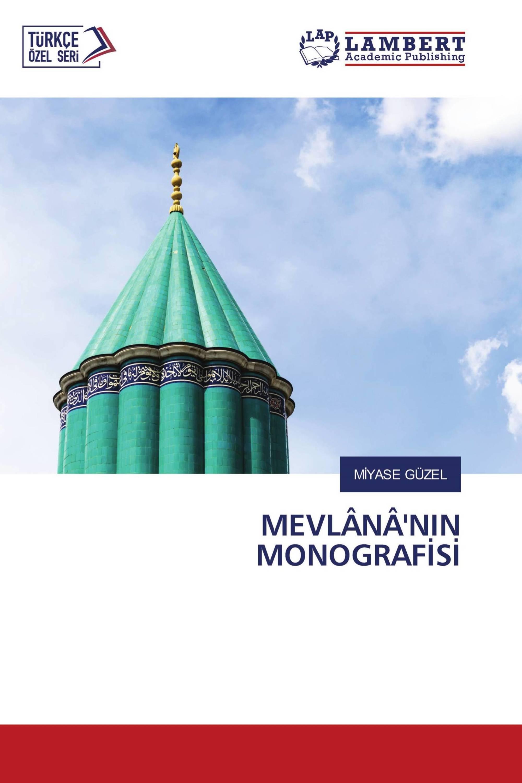 MEVLÂNÂ'NIN MONOGRAFİSİ