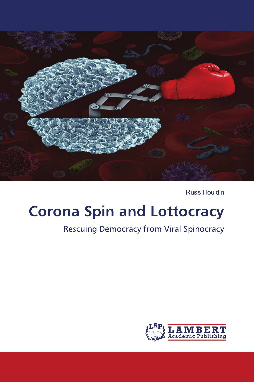 Corona Spin and Lottocracy