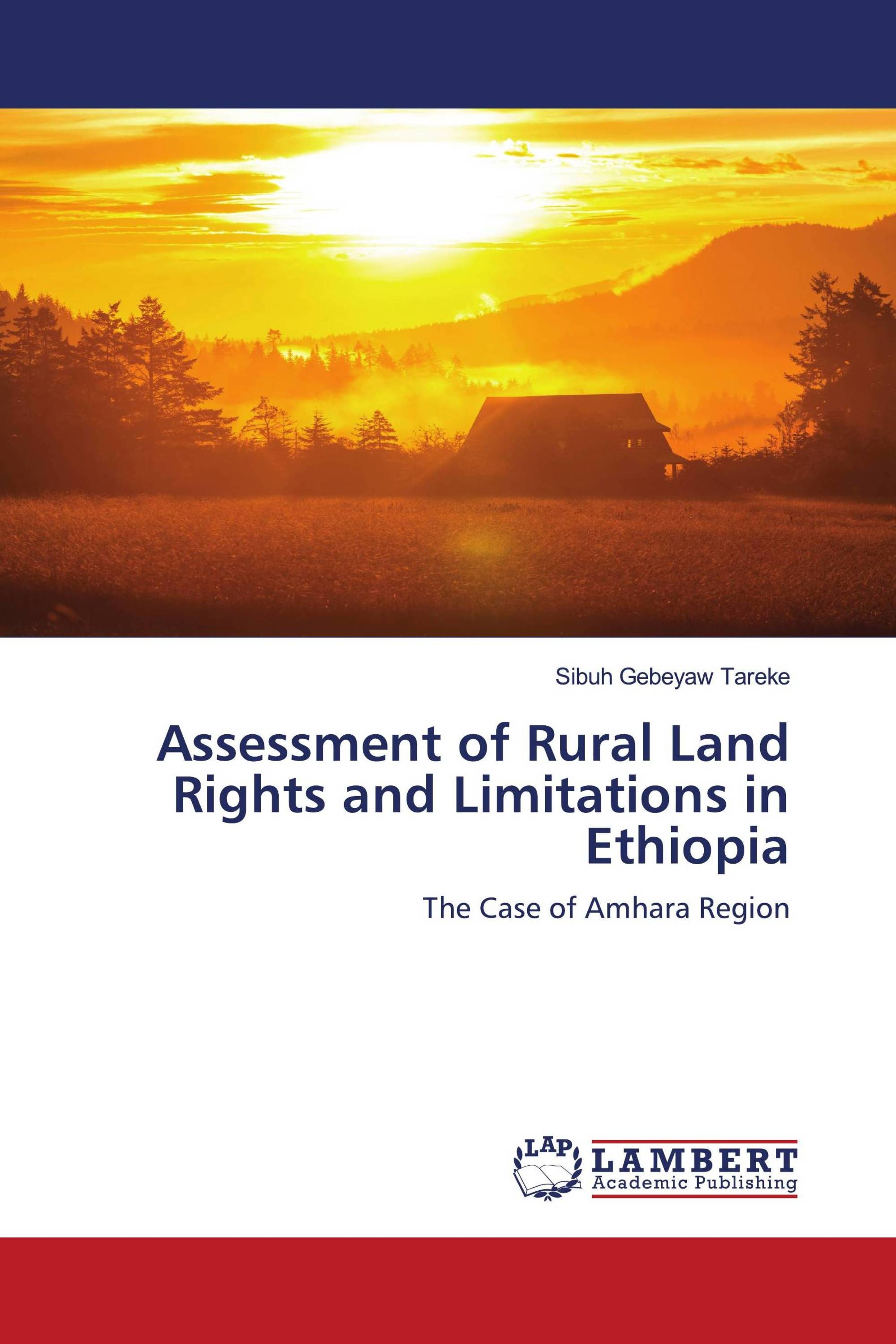 Assessment of Rural Land Rights and Limitations in Ethiopia