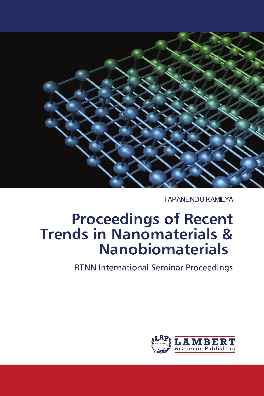 Proceedings of Recent Trends in Nanomaterials & Nanobiomaterials