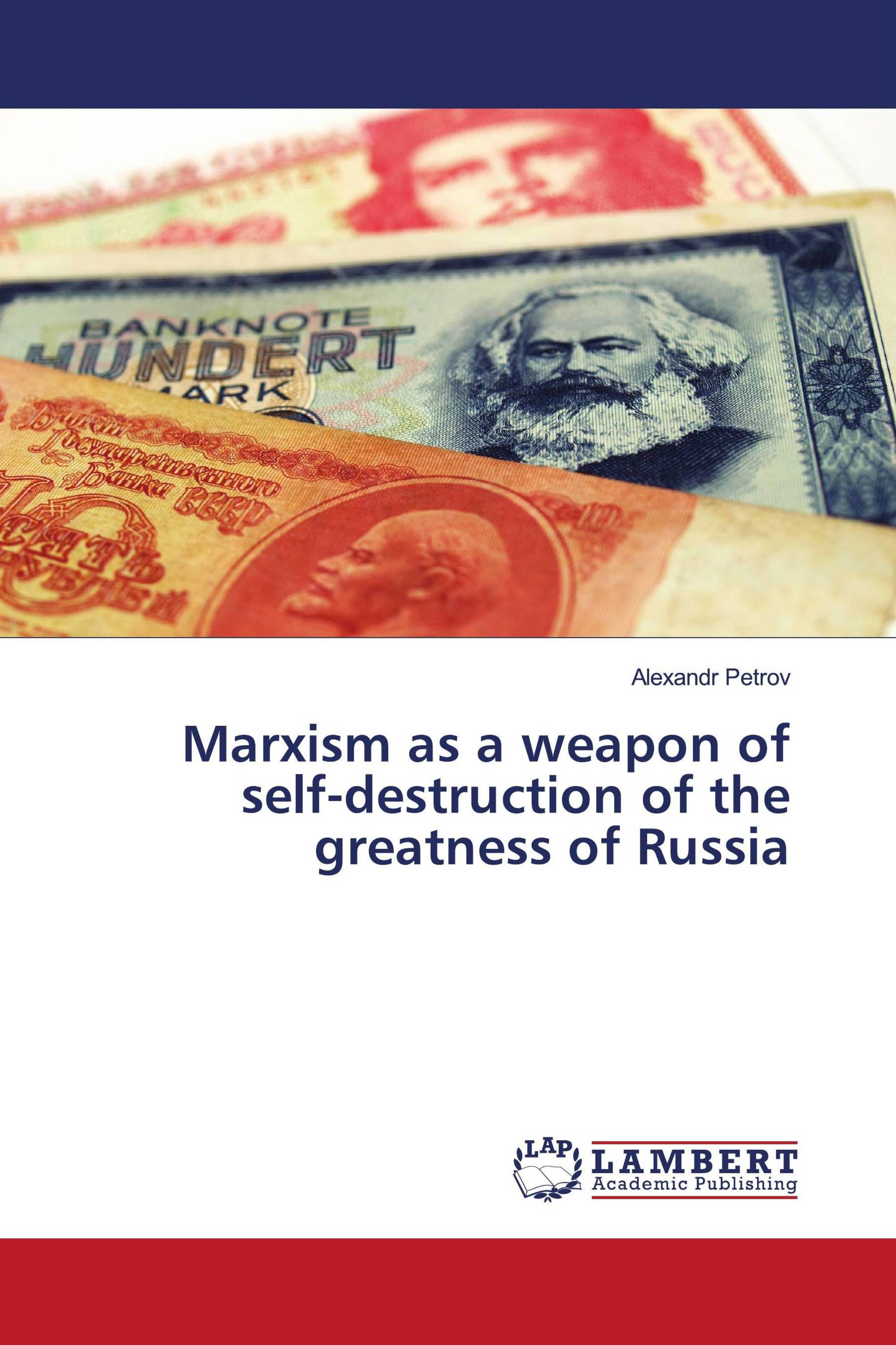 Marxism as a weapon of self-destruction of the greatness of Russia