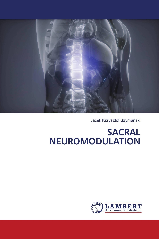 SACRAL NEUROMODULATION