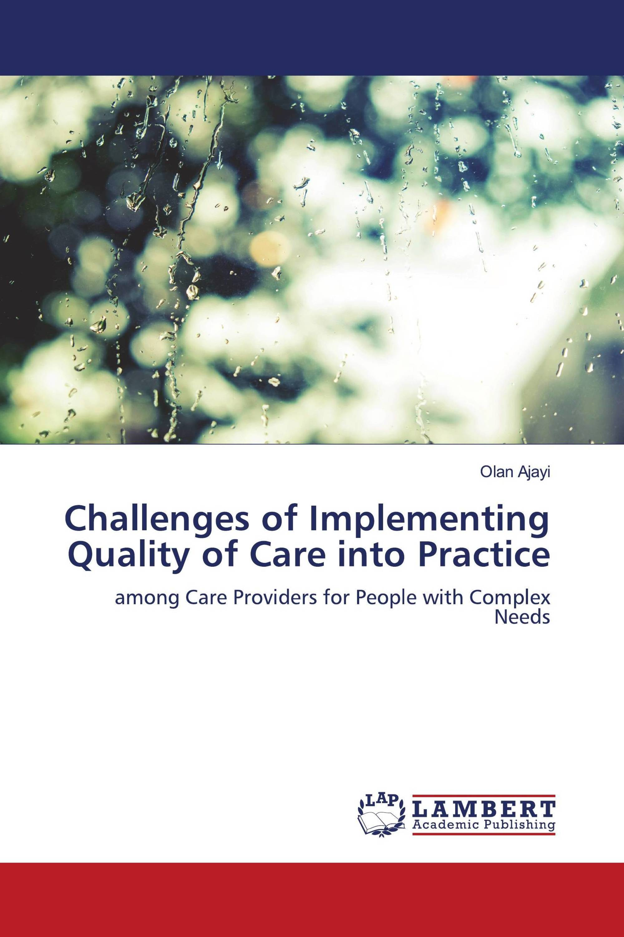 Challenges of Implementing Quality of Care into Practice