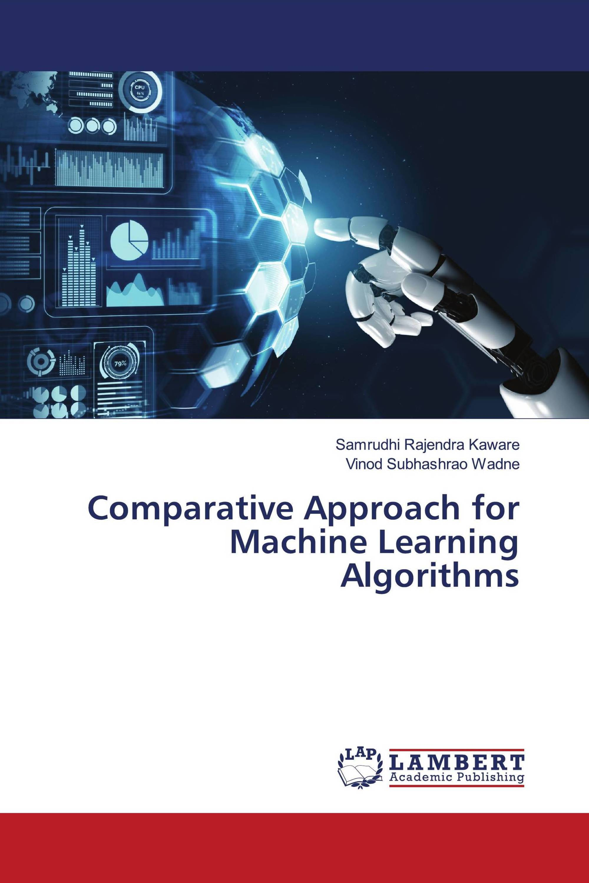 Comparative Approach for Machine Learning Algorithms