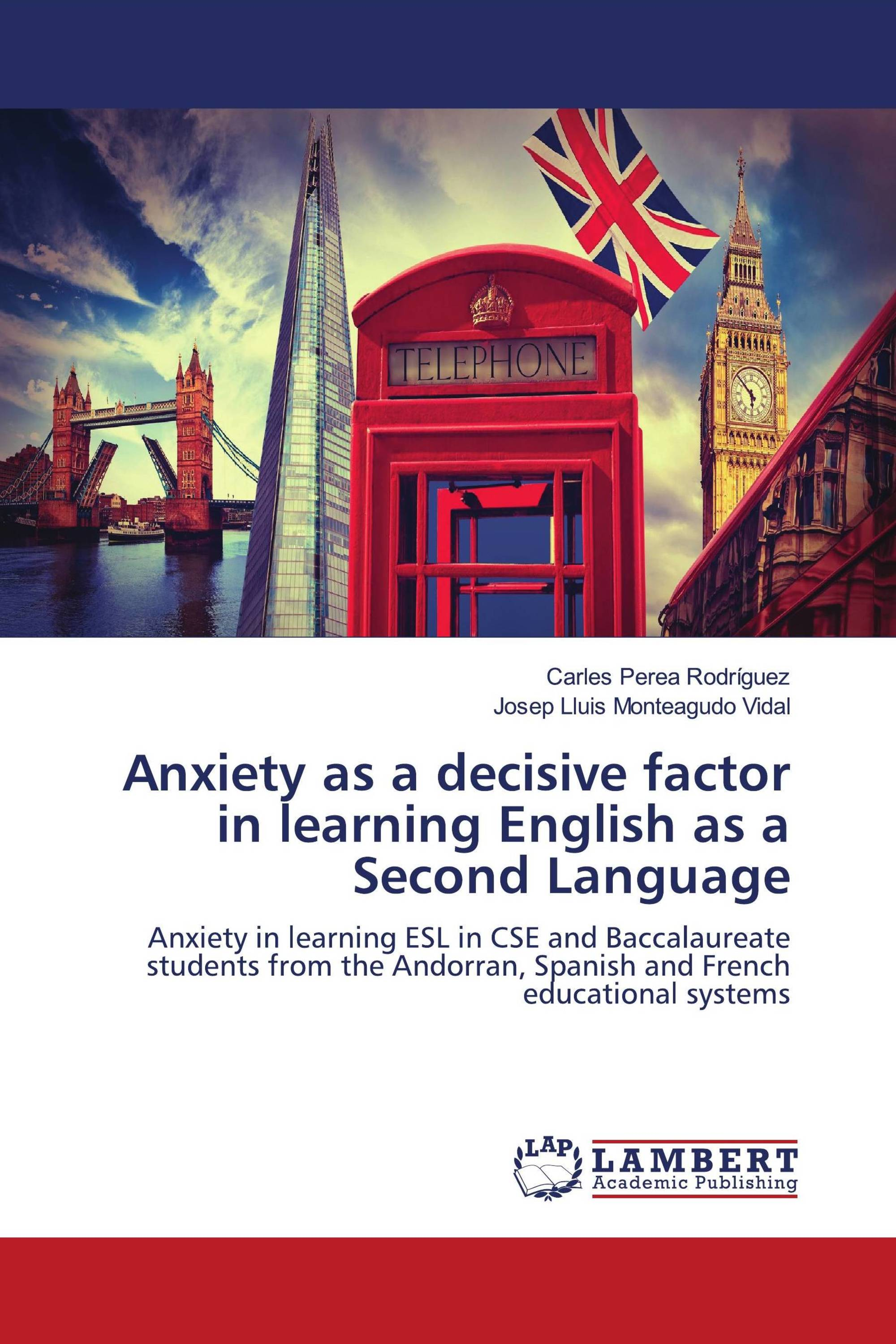 Anxiety as a decisive factor in learning English as a Second Language