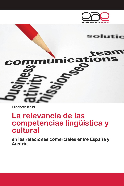 La relevancia de las competencias lingüística y cultural