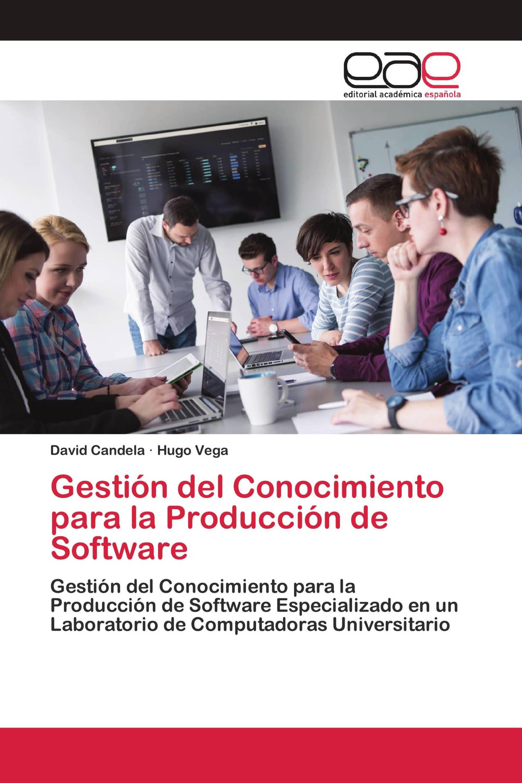 Gestión del Conocimiento para la Producción de Software
