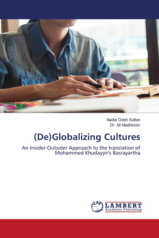 (De)Globalizing Cultures