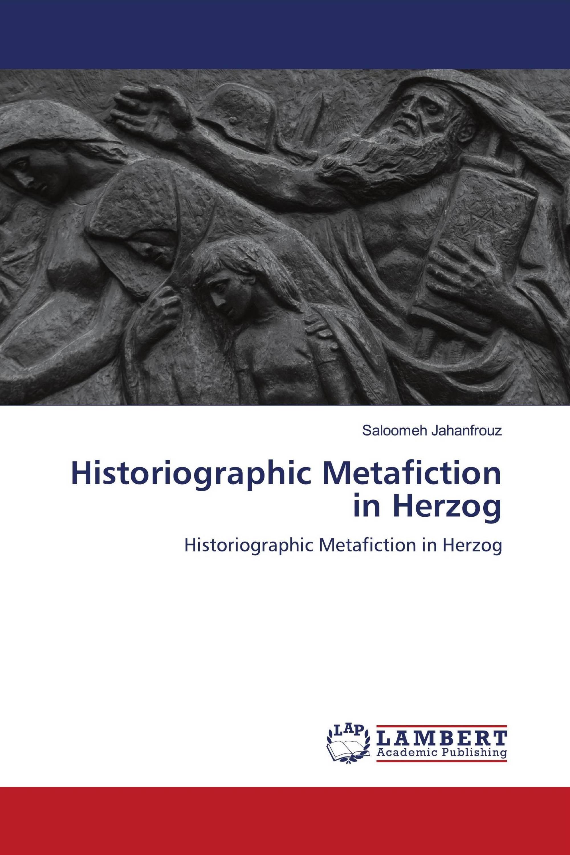 Historiographic Metafiction in Herzog