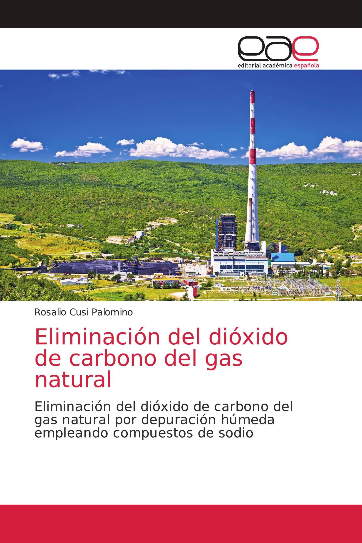 Eliminación del dióxido de carbono del gas natural