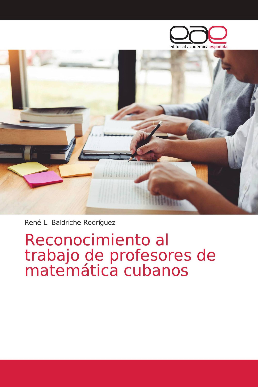 Reconocimiento al trabajo de profesores de matemática cubanos