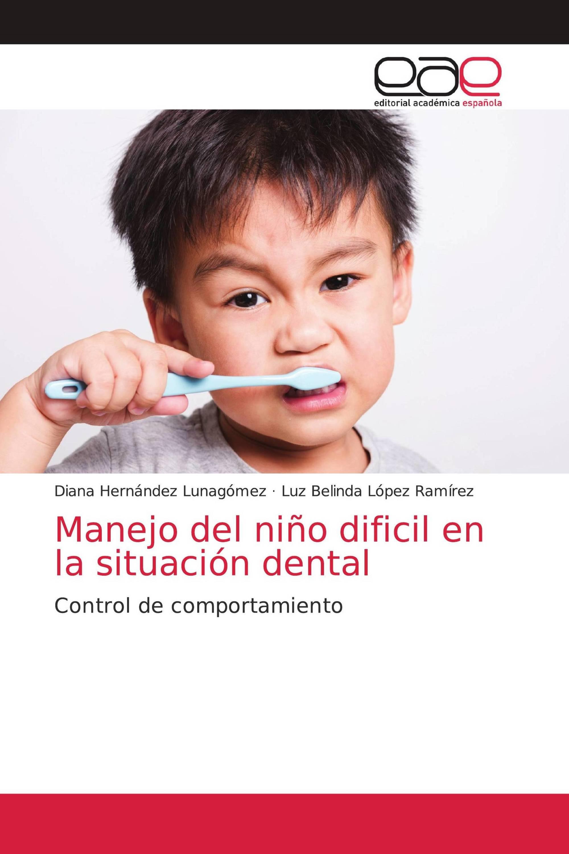 Manejo del niño dificil en la situación dental