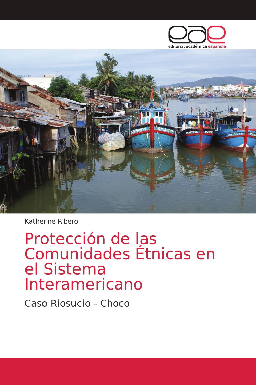Protección de las Comunidades Étnicas en el Sistema Interamericano