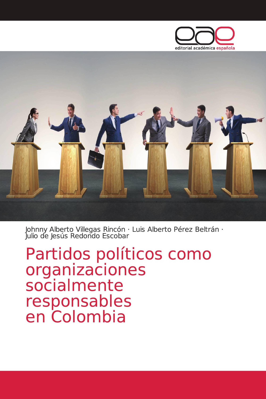 Partidos políticos como organizaciones socialmente responsables en Colombia