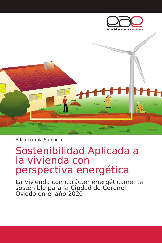 Sostenibilidad Aplicada a la vivienda con perspectiva energética