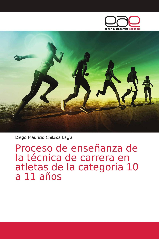 Proceso de enseñanza de la técnica de carrera en atletas de la categoría 10 a 11 años