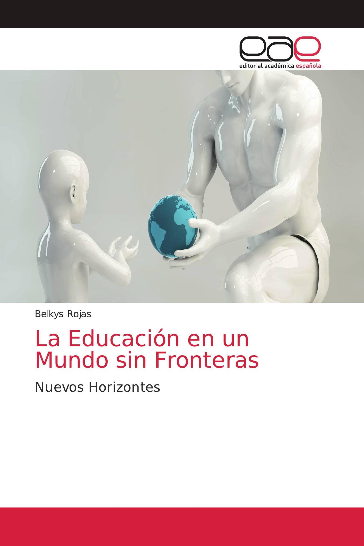 La Educación en un Mundo sin Fronteras