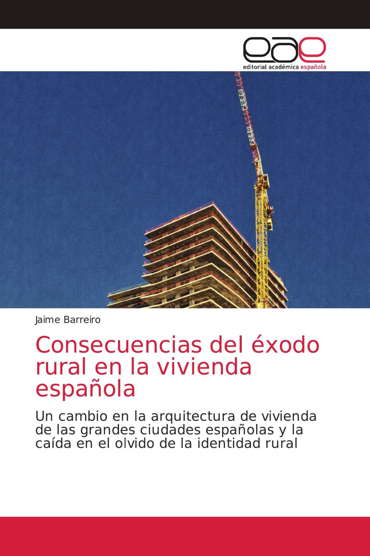 Consecuencias del éxodo rural en la vivienda española