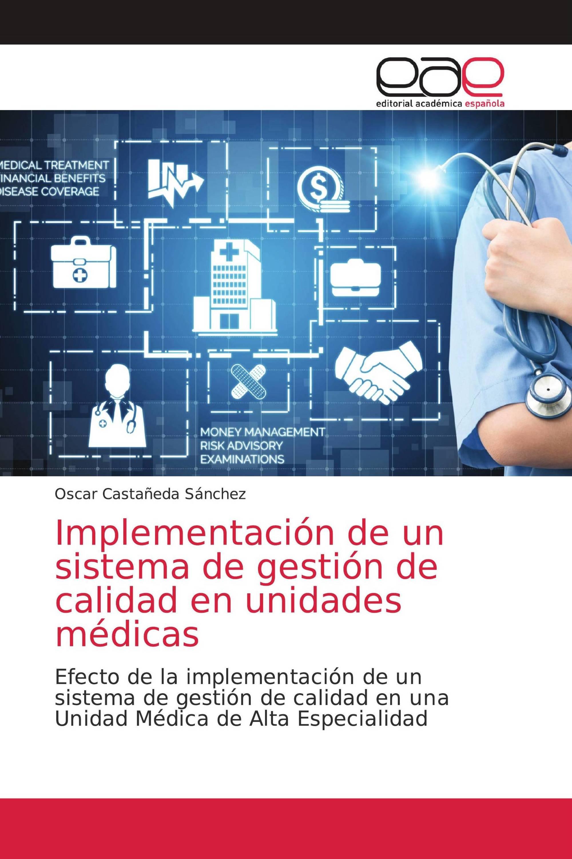 Implementación de un sistema de gestión de calidad en unidades médicas
