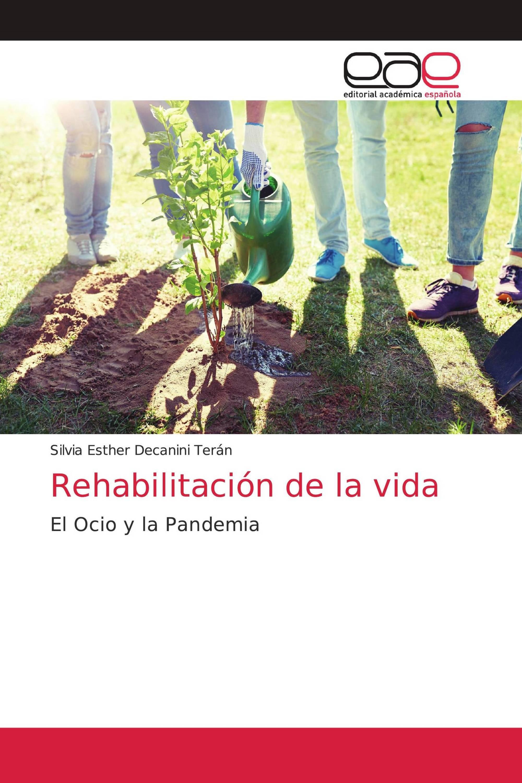 Rehabilitación de la vida