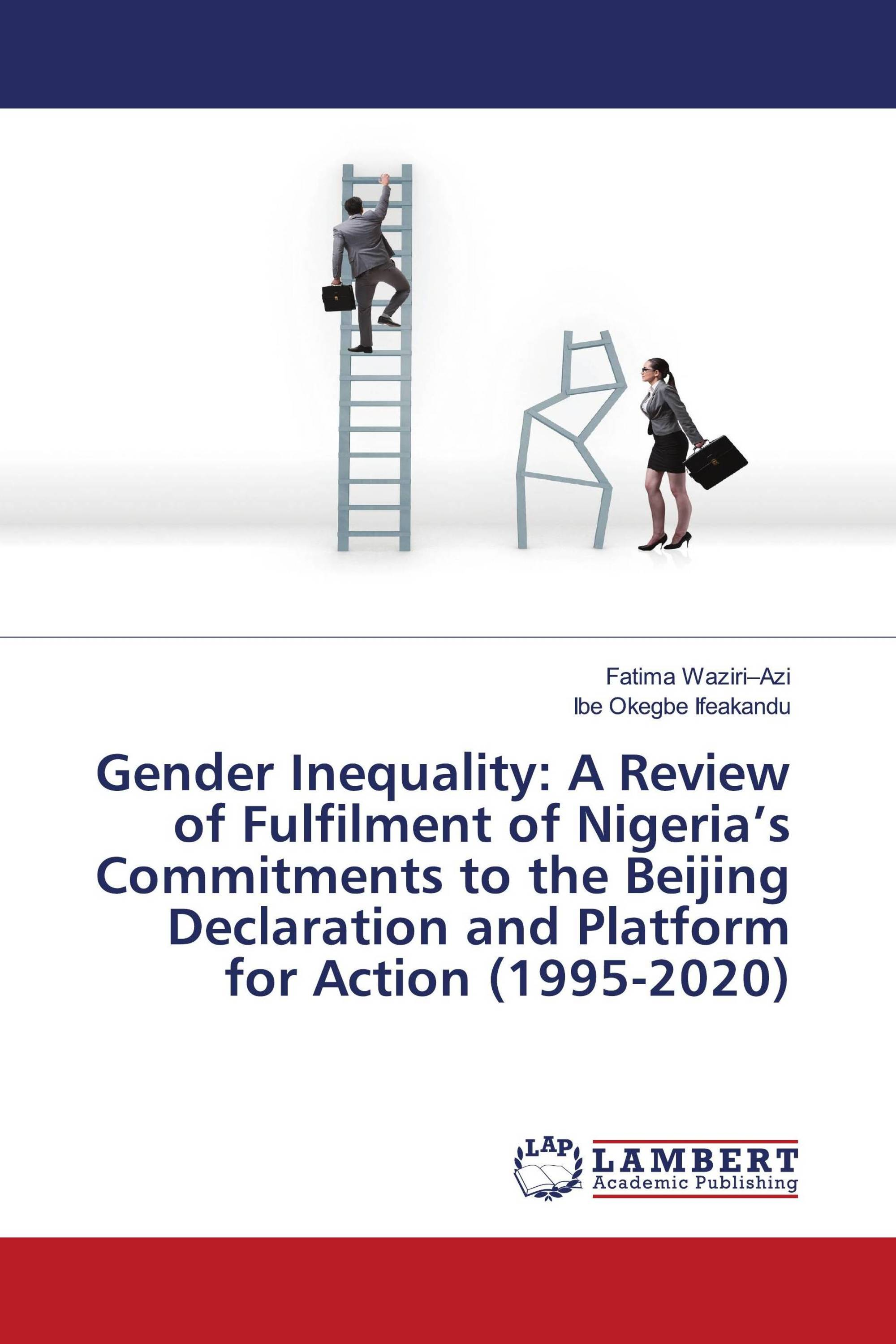 Gender Inequality: A Review of Fulfilment of Nigeria's Commitments to the Beijing Declaration and Platform for Action (1995-2020)