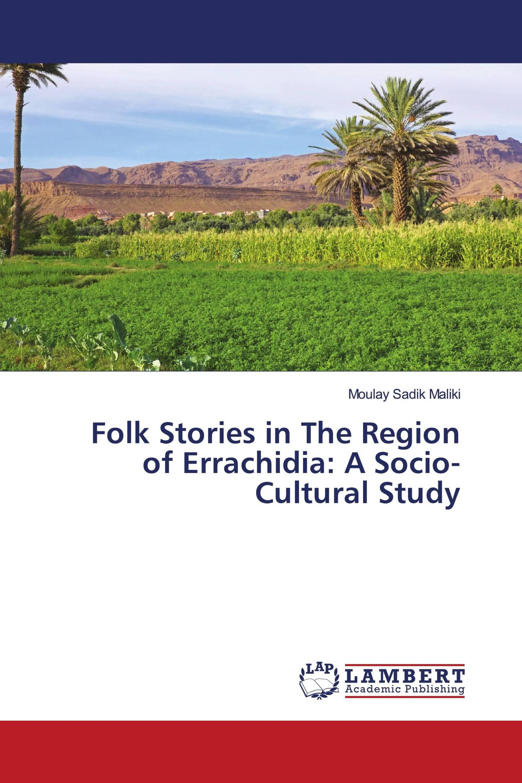 Folk Stories in The Region of Errachidia: A Socio-Cultural Study