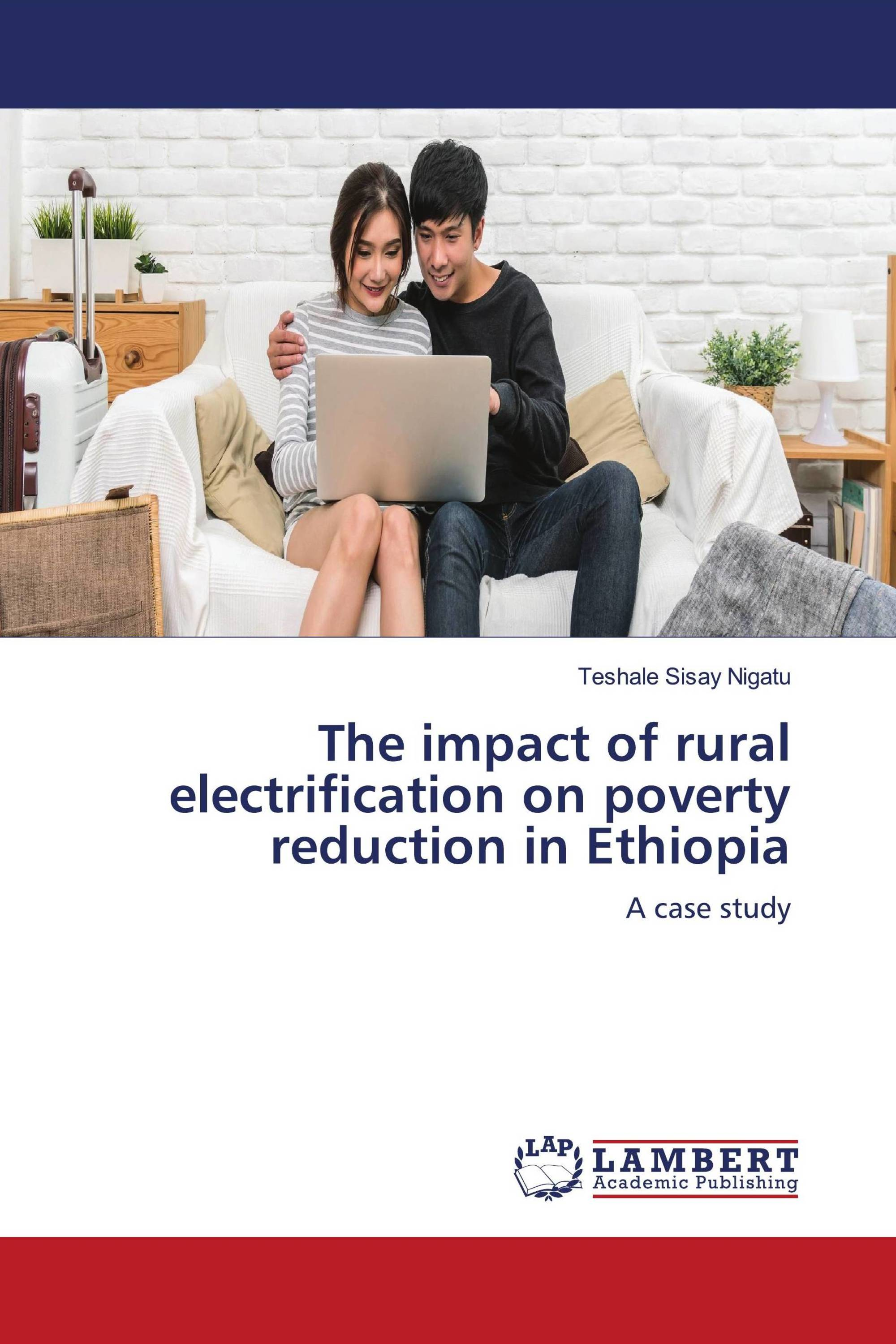 The impact of rural electrification on poverty reduction in Ethiopia