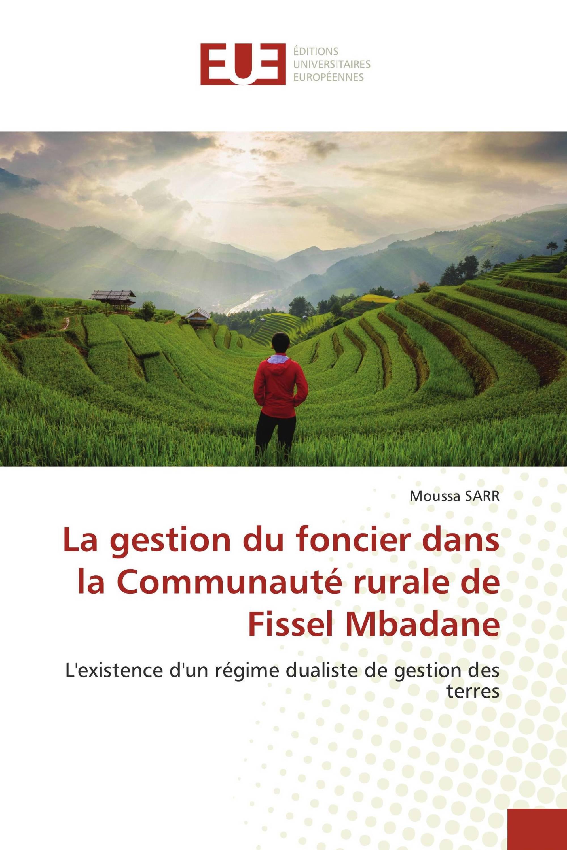 La gestion du foncier dans la Communauté rurale de Fissel Mbadane