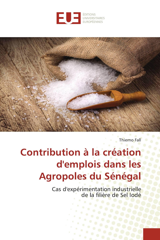 Contribution à la création d'emplois dans les Agropoles du Sénégal