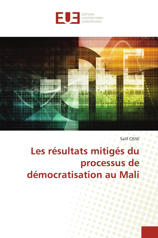 Les résultats mitigés du processus de démocratisation au Mali