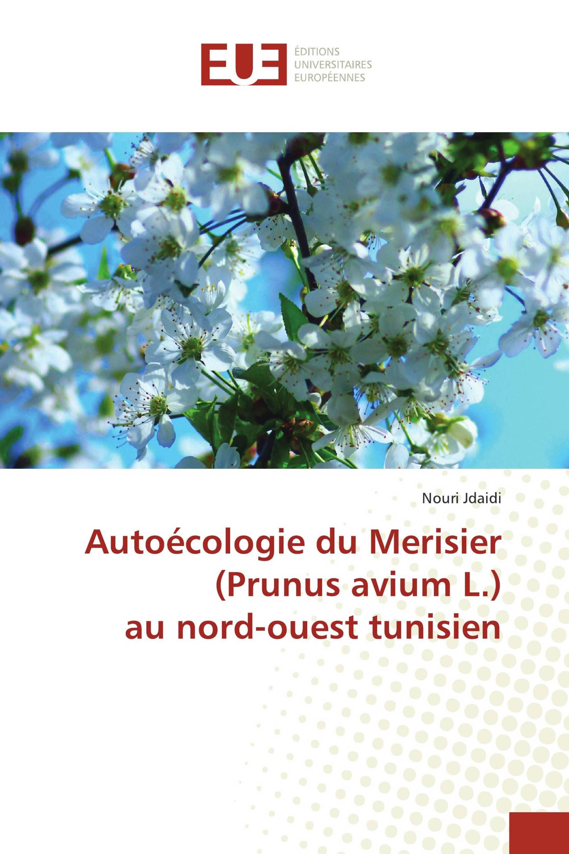 Autoécologie du Merisier (Prunus avium L.) au nord-ouest tunisien