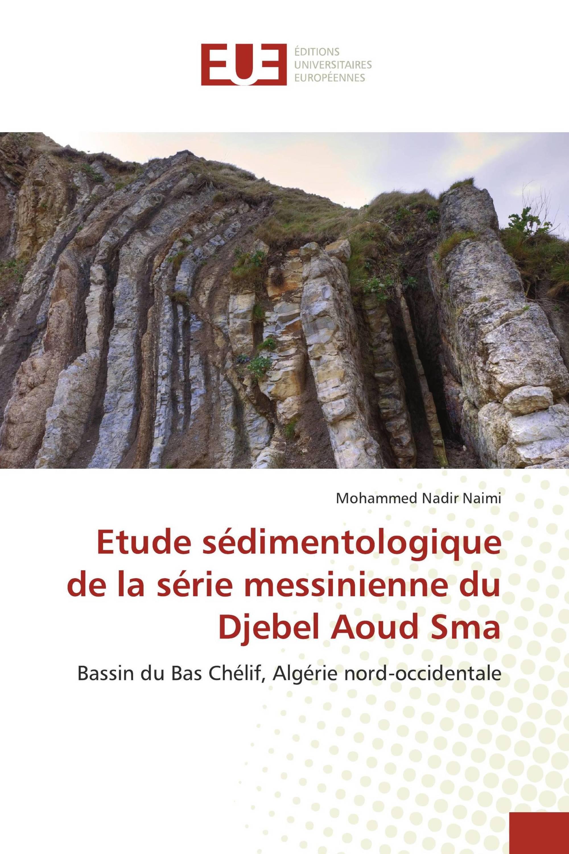 Etude sédimentologique de la série messinienne du Djebel Aoud Sma
