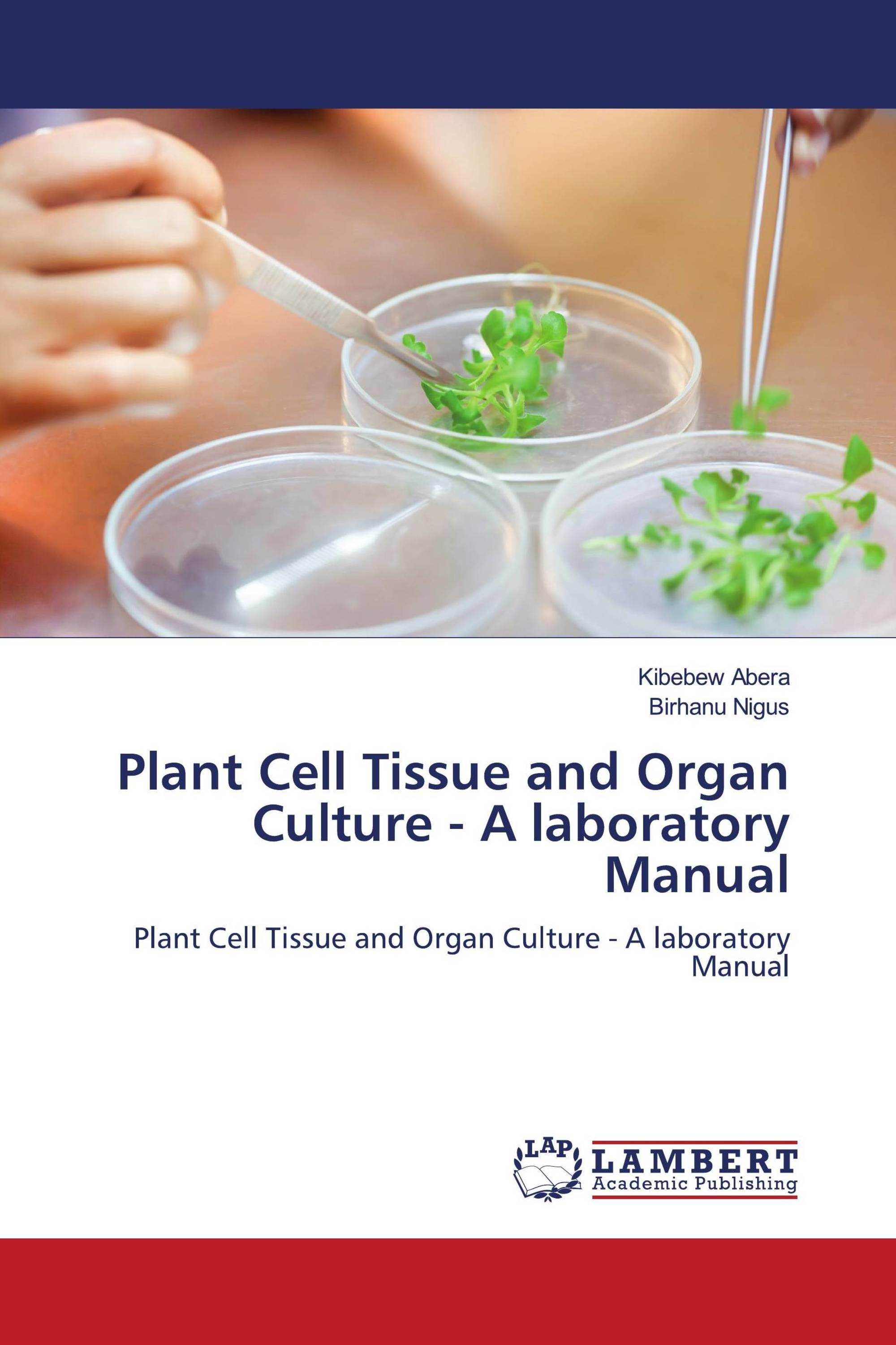 Plant Cell Tissue and Organ Culture - A laboratory Manual
