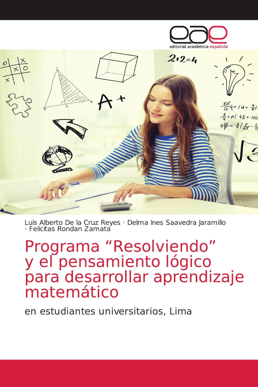 """Programa """"Resolviendo"""" y el pensamiento lógico para desarrollar aprendizaje matemático"""