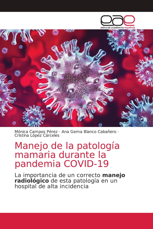 Manejo de la patología mamaria durante la pandemia COVID-19