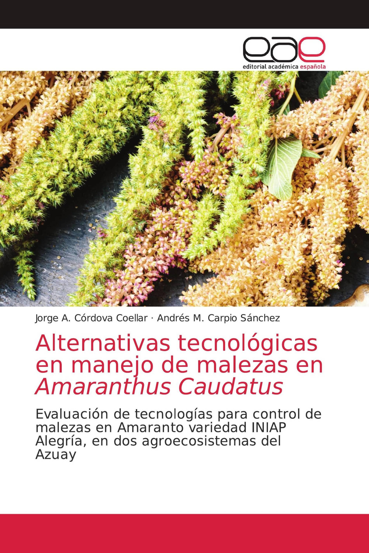 Alternativas tecnológicas en manejo de malezas en Amaranthus Caudatus